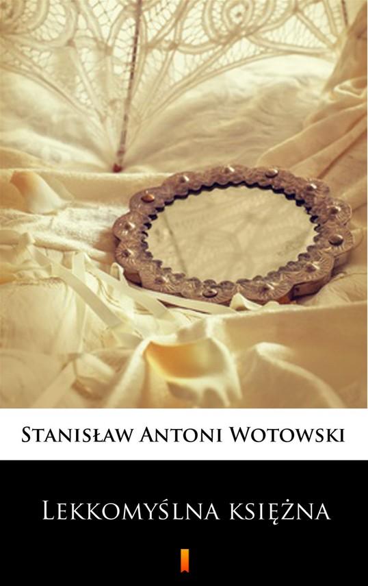 okładka Lekkomyślna księżna, Ebook   Stanisław Antoni Wotowski