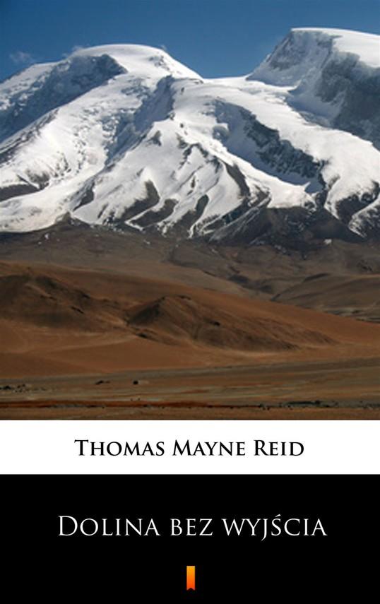 okładka Dolina bez wyjściaebook | epub, mobi | Thomas Mayne Reid