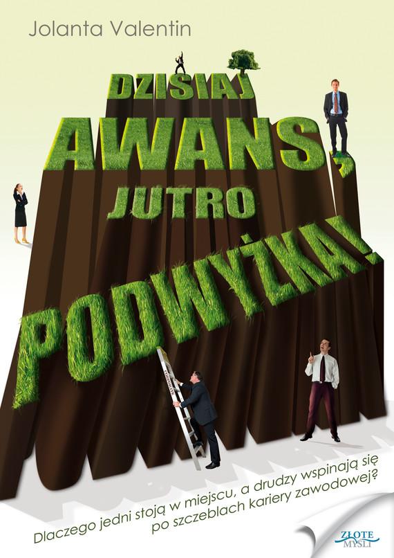 okładka Dzisiaj awans, jutro podwyżka!, Ebook | Jolanta Valentin