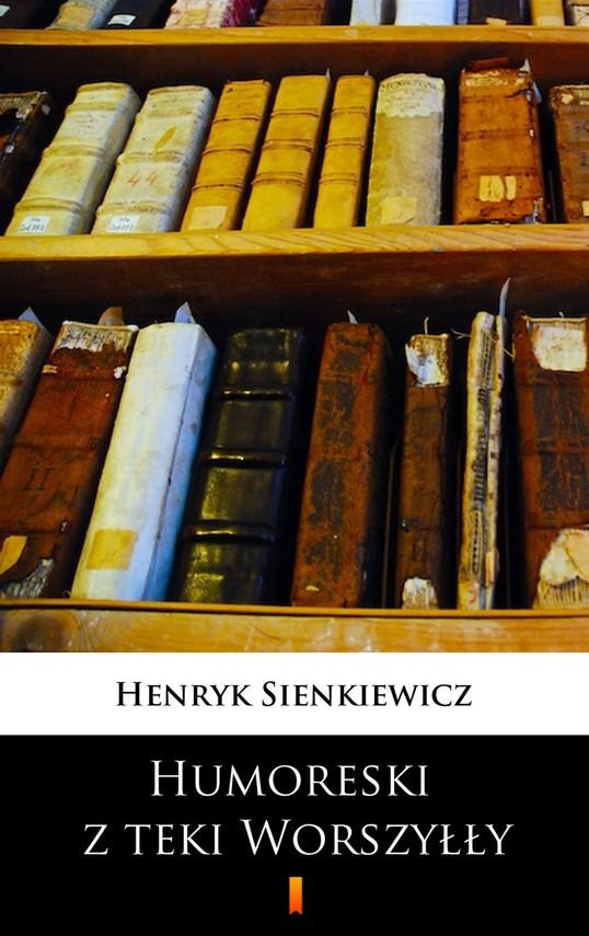 okładka Humoreski z teki Worszyłły, Ebook   Henryk Sienkiewicz