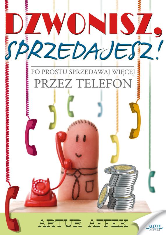 okładka Dzwonisz, sprzedajesz, Ebook | Artur  Affek
