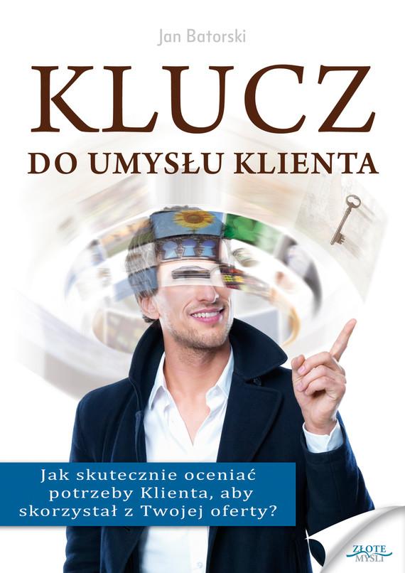 okładka Klucz do umysłu klienta, Ebook | Jan Batorski