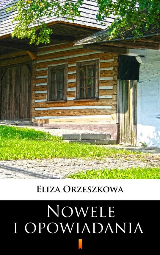 okładka Nowele i opowiadania, Ebook | Eliza Orzeszkowa