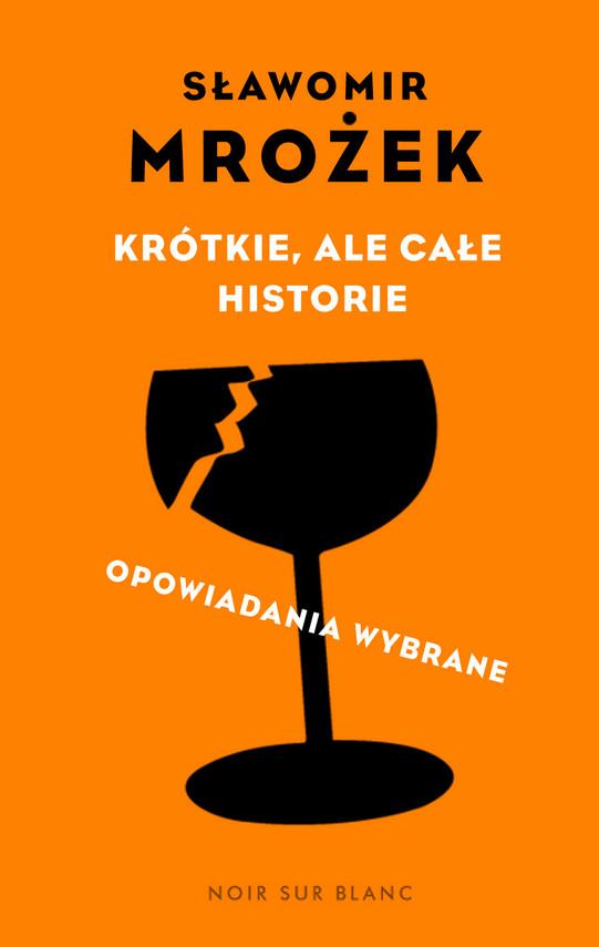 okładka Krótkie, ale całe historie. opowiadania wybraneebook | epub, mobi | Sławomir Mrożek