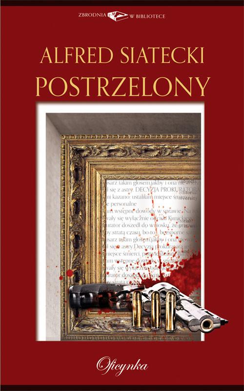 okładka Postrzelony, Ebook | Alfred Siatecki