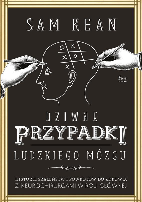 okładka Dziwne przypadki ludzkiego mózguebook | epub, mobi | Sam Kean