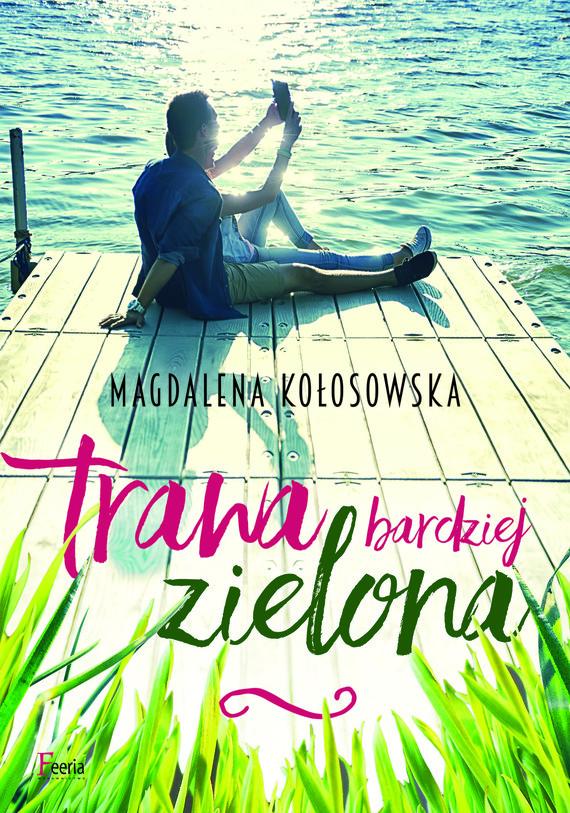 okładka Trawa bardziej zielona, Ebook | Magdalena Kołosowska