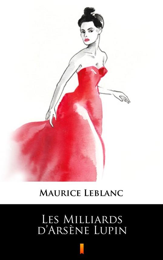 okładka Les Milliards d'Arsène Lupinebook   epub, mobi   Maurice Leblanc