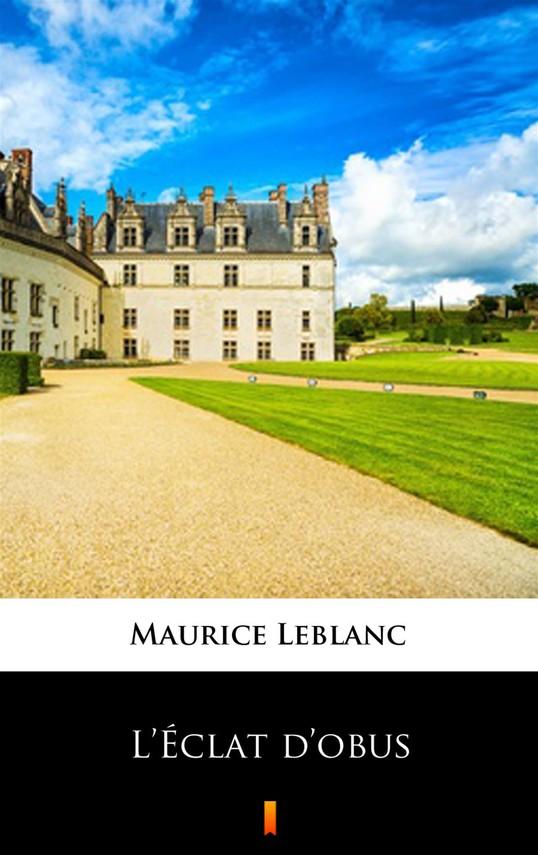okładka L'Éclat d'obus, Ebook   Maurice Leblanc