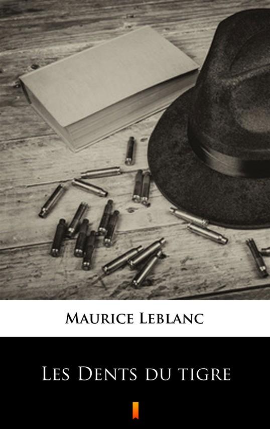 okładka Les Dents du tigreebook | epub, mobi | Maurice Leblanc