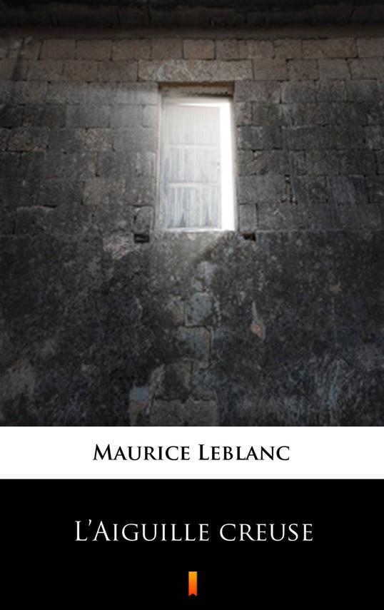 okładka L'Aiguille creuseebook | epub, mobi | Maurice Leblanc