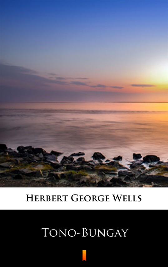 okładka Tono-Bungayebook | epub, mobi | Herbert George Wells