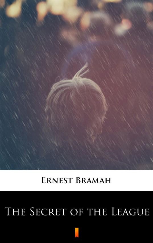 okładka The Secret of the League, Ebook | Ernest Bramah