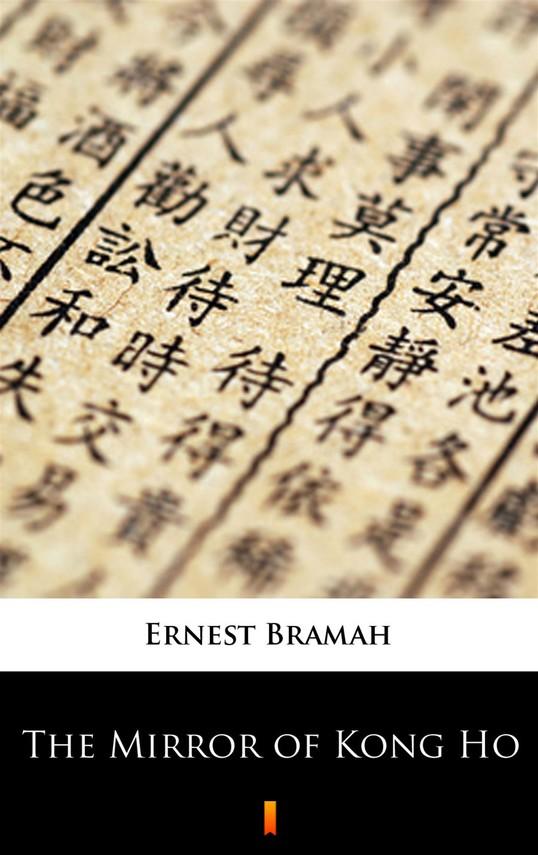 okładka The Mirror of Kong Ho, Ebook | Ernest Bramah