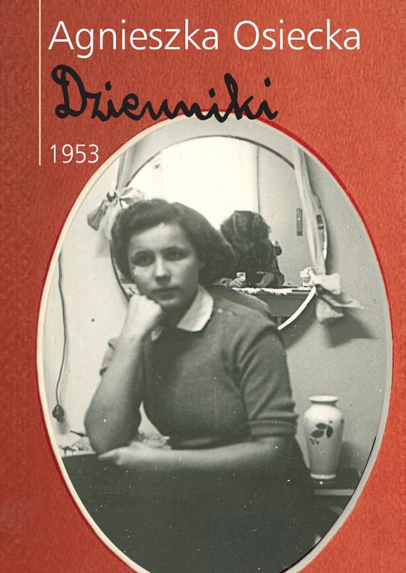 okładka Dzienniki 1953, Ebook   Agnieszka Osiecka