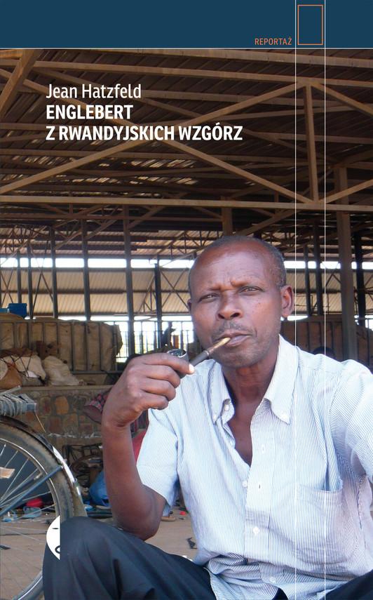 okładka Englebert z rwandyjskich wzgórzebook | epub, mobi | Jean Hatzfeld