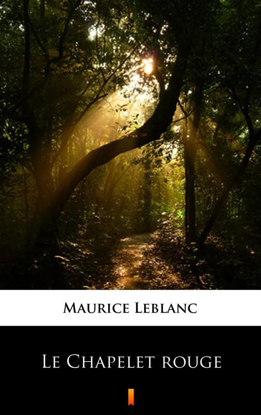 okładka Le Chapelet rouge, Ebook   Maurice Leblanc