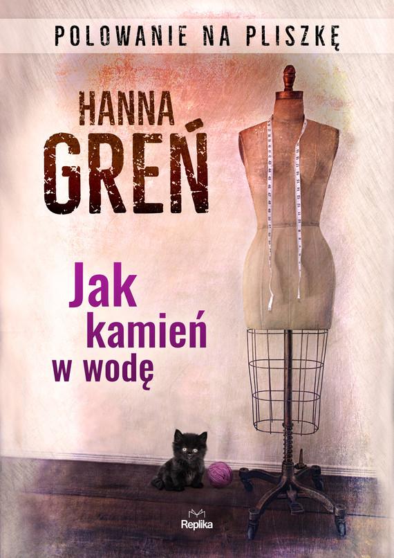 okładka Jak kamień w wodę. Polowanie na Pliszkę, Ebook | Hanna Greń
