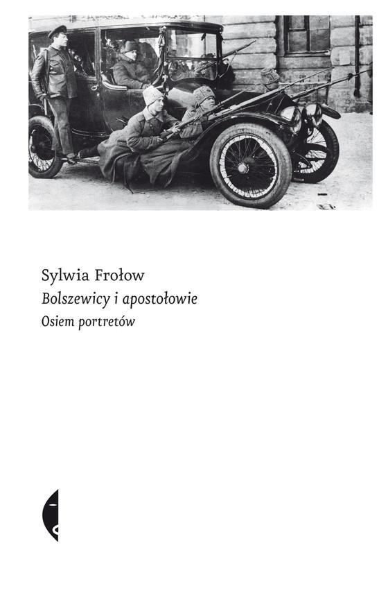 okładka Bolszewicy i apostołowie, Ebook | Sylwia Frołow