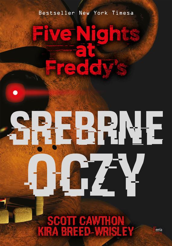 okładka Srebrne oczy. Five Nights at Freddy's, Ebook | Scott Cawthon, Kira Breed-Wrisley