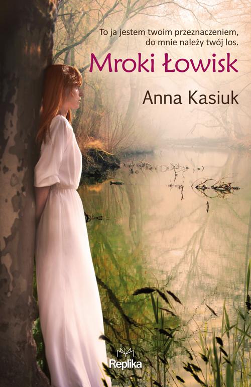 okładka Mroki Łowiskebook | epub, mobi | Anna Kasiuk