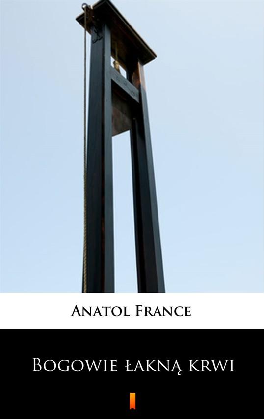 okładka Bogowie łakną krwiebook   epub, mobi   Anatol France