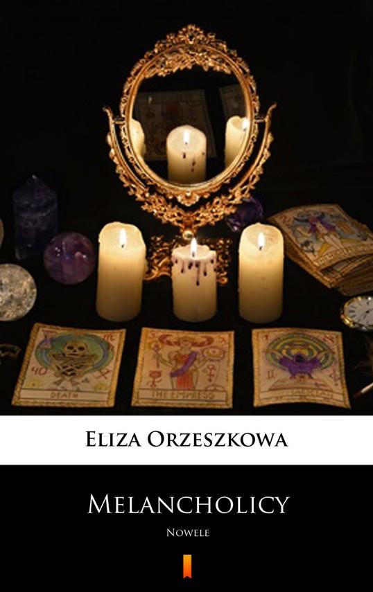 okładka Melancholicy, Ebook | Eliza Orzeszkowa