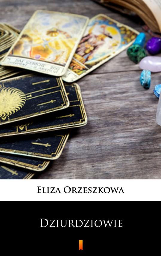 okładka Dziurdziowieebook | epub, mobi | Eliza Orzeszkowa