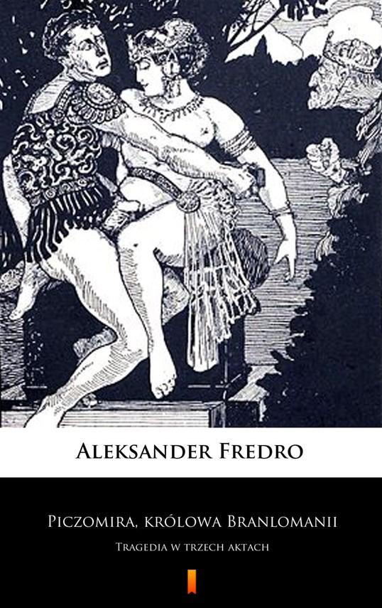 okładka Piczomira, królowa Branlomaniiebook | epub, mobi | Aleksander Fredro