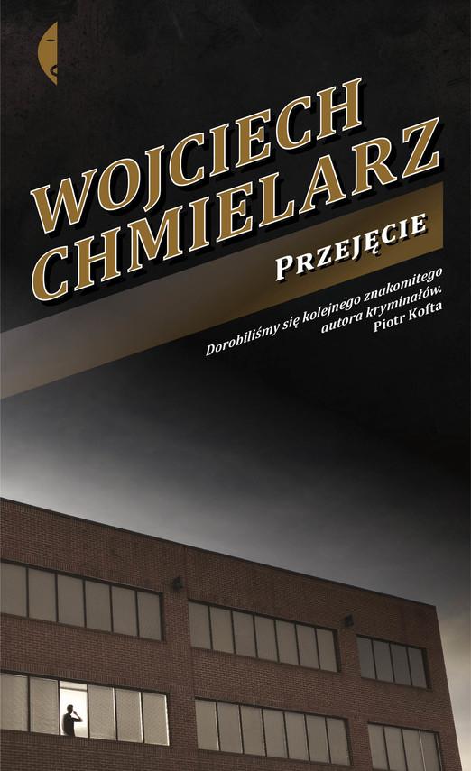 okładka Przejęcie, Ebook   Wojciech Chmielarz