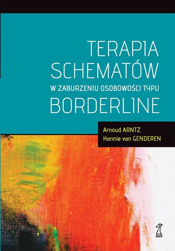 okładka Terapia schematów w zaburzeniu osobowości typu borderline, Ebook | Hannie van Genderen, Arnoud Arntz