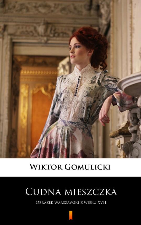 okładka Cudna mieszczka, Ebook | Wiktor Gomulicki