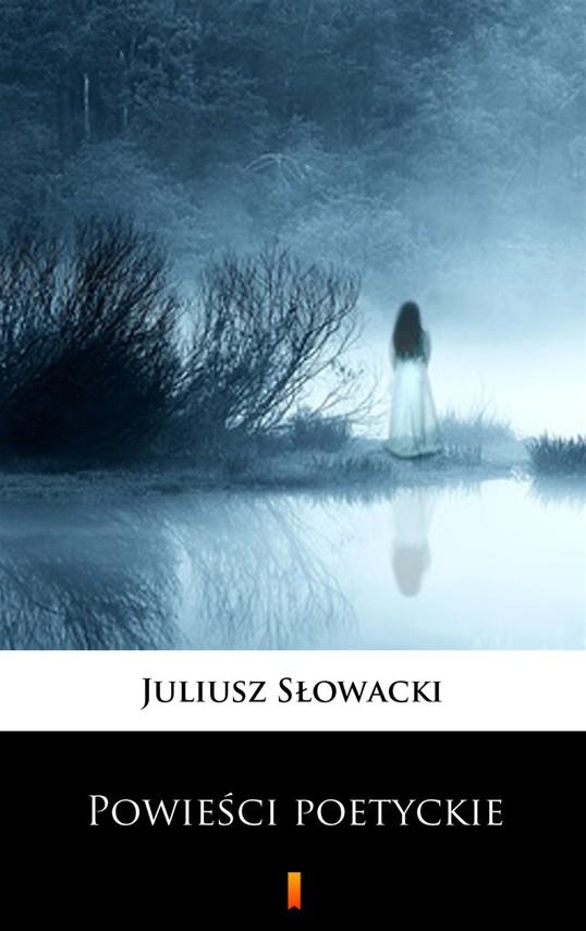 okładka Powieści poetyckieebook | epub, mobi | Juliusz Słowacki