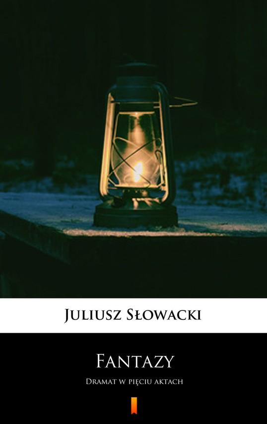 okładka Fantazyebook | epub, mobi | Juliusz Słowacki