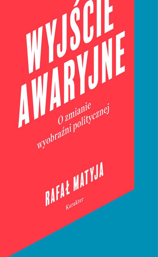 okładka Wyjście awaryjneebook | epub, mobi | Rafał Matyja