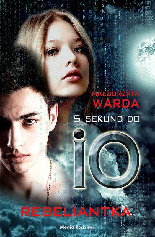 okładka 5 sekund do IO. Rebeliantka, Ebook | Małgorzata Warda