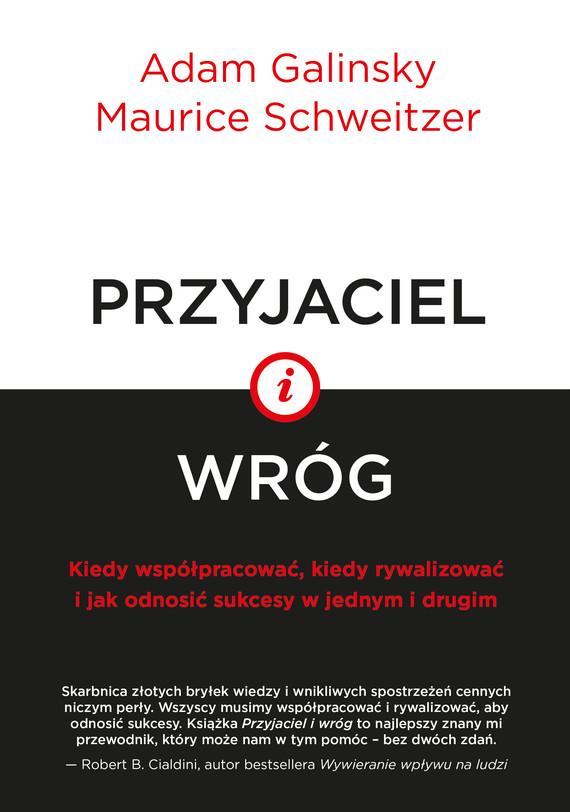 okładka Przyjaciel i wróg, Ebook   Adam Galinsky, Maurice Schweitzer