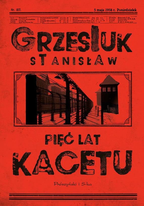okładka Pięć lat kacetu, Ebook | Stanisław Grzesiuk