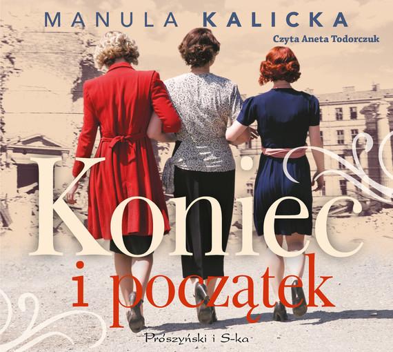 okładka Koniec i początek, Audiobook   Manula Kalicka