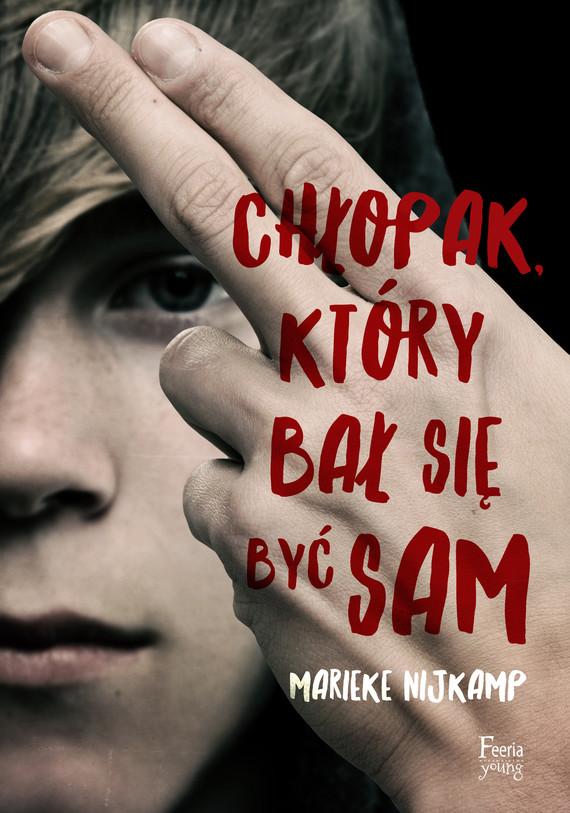 okładka Chłopak, który bał się być sam, Ebook | Marieke Nijkamp
