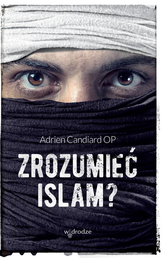 okładka Zrozumieć islam?ebook | epub, mobi, pdf | Adrien Candiard