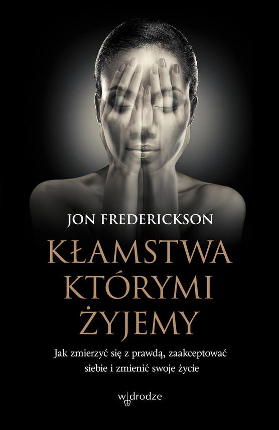 okładka Kłamstwa, którymi żyjemyebook | epub, mobi, pdf | Jon Frederickson
