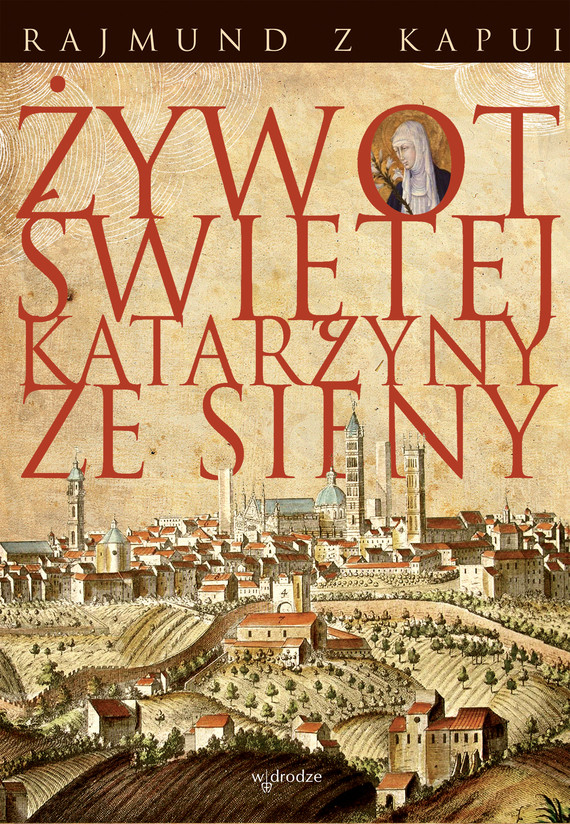 okładka Żywot Świętej Katarzyny ze Sieny, Ebook | Rajmund z Kapui