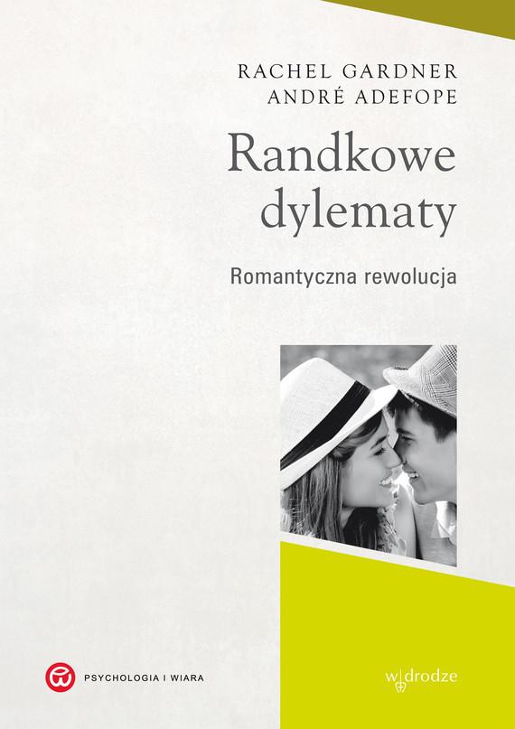 okładka Randkowe dylematy. Romantyczna rewolucja, Ebook | Rachel  Gardner, Andre  Defope
