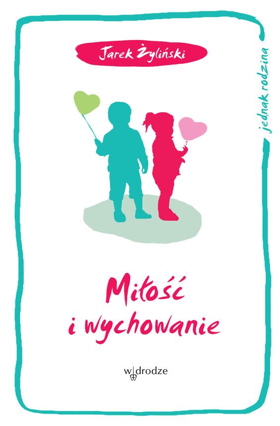okładka Miłość i wychowanieebook | epub, mobi, pdf | Jarosław Żyliński