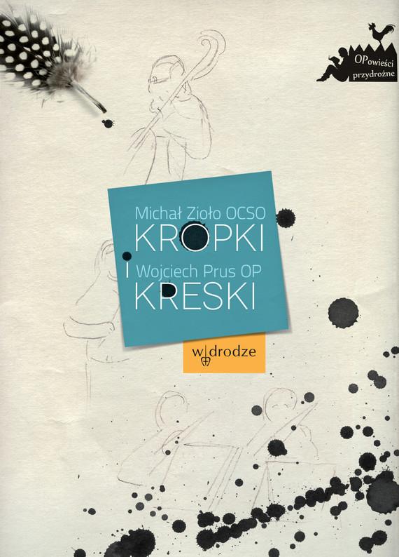 okładka Kropki i kreskiebook | epub, mobi, pdf | Michał Zioło, Wojciech Prus