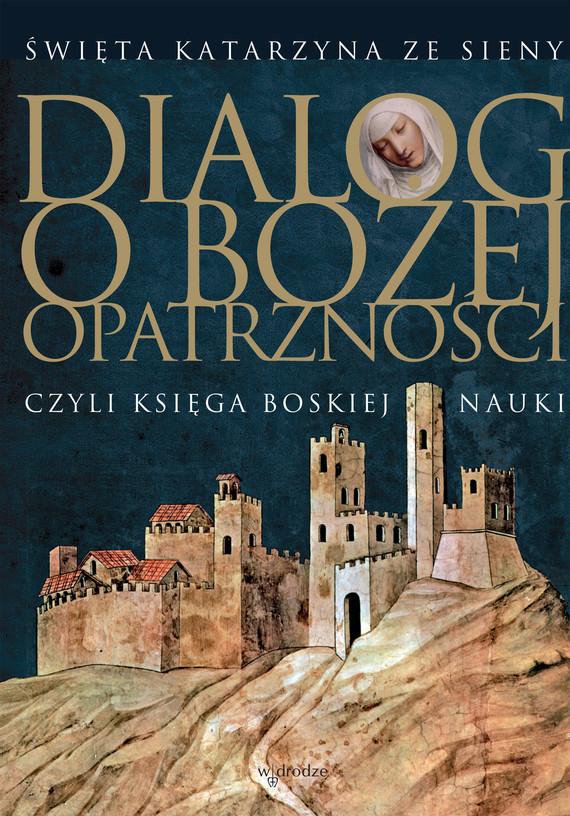 okładka Dialog o Bożej Opatrznościebook | epub, mobi, pdf | św. Katarzyna ze Sieny