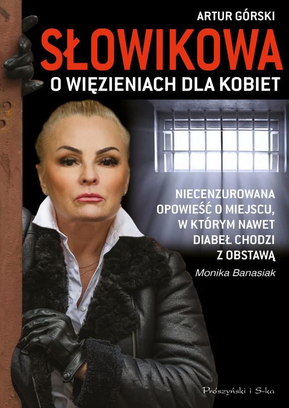 okładka Słowikowa o więzieniach dla kobiet, Ebook | Artur Górski, Monika Banasiak