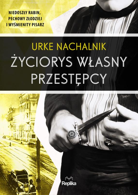 okładka Życiorys własny przestępcyebook | epub, mobi | Urke Nachalnik