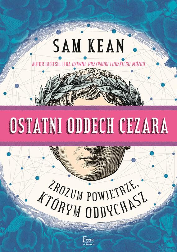 okładka Ostatni oddech Cezara.ebook | epub, mobi | Sam Kean